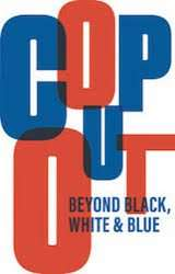 Cop Out: Beyond Black, White and Blue @ Self Enhancement, Inc. | Portland | Oregon | United States